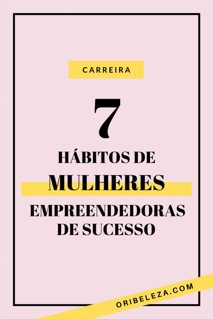Hábitos de Mulheres Empreendedoras de Sucesso pinterest