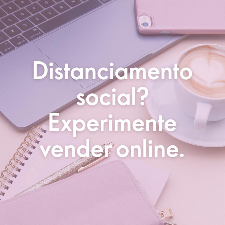 Distanciamento Social - Vender Online